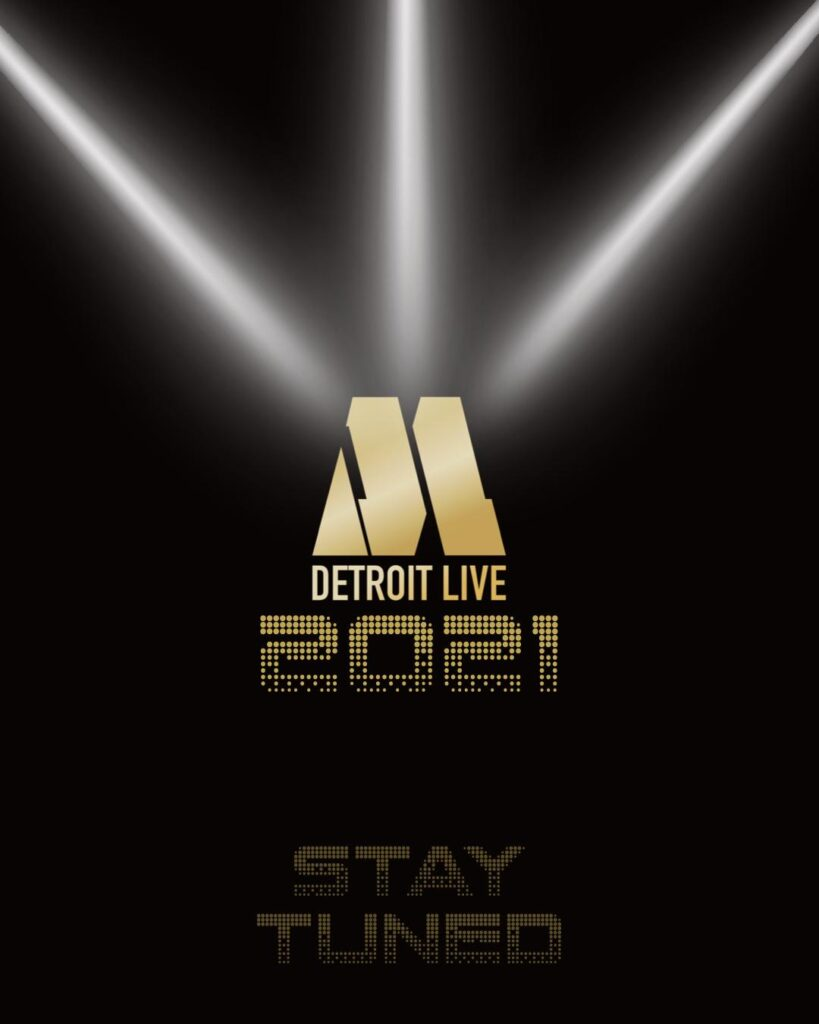 Detroit Live 2021 - Stay Tuned 'cause Here We Come!